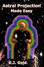 Astral Projection Made Easy - E. J. Gold