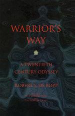 Warrior's Way : A 20th Century Odyssey - Robert S. de Ropp