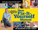 New Fix-It-Yourself Manual : How to Repair, Clean and Maintain Anything and Everything in andaround Your Home - Reader's Digest