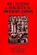 Religion and Society in Modern Japan : Selected Readings - Mark R. Mullins