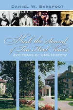 Hark the Sound of Tar Heel Voices : 220 Years of UNC History