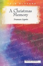 A Christmas Memory : A Short Novel and Three Stories - Truman Capote