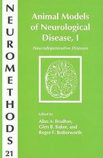 Animal Models of Neurological Disease: Neurodegenerative Diseases v. 1 : Neurodegenerative Diseases