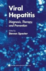 Viral Hepatitis : Diagnosis, Therapy and Prevention
