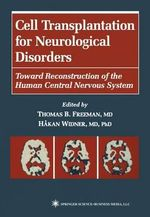 Cell Transplantation for Neurological Disorders : Toward Reconstruction of the Human Central Nervous System