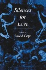 Silences for Love : Vox Humana - David Cope