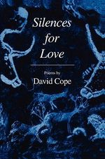 Silences for Love - David Cope