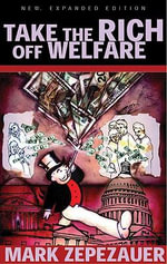 Take the Rich Off Welfare - Mark Zepezauer