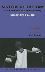Sisters of the Yam (Audio Edition) : Black Women and Self-Recovery - Bell Hooks