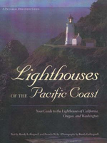 Lighthouses of the Pacific Coast : Your Guide to the Lighthouses of California, Oregon and Washington - Randy Leffingwell