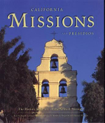 California Missions and Presidios : The History & Beauty of the Spanish Missions - Randy Leffingwell