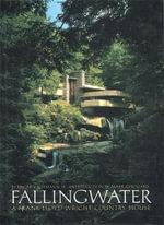 Fallingwater : A Frank Lloyd Wright Country House - Edgar Kaufmann