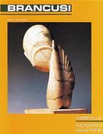Constantin Brancusi : Modern Masters - Eric Shanes