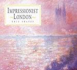 Impressionist London - Eric Shanes