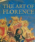 The Art of Florence - Glenn M. Andres