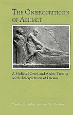 The Oneirocriticon of Achmet : A Medieval Greek and Arabic Treatise on the Interpretation of Dreams