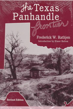 The Texas Panhandle Frontier : Double Mountain Books - Frederick W. Rathjen