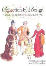 Collection by Design : A Paper Doll History of Costume: 1750-1900 - Norma Lu Meehan