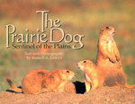 The Prairie Dog : Sentinel of the Plains - Russell A. Graves