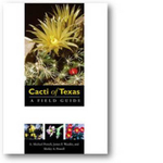 Cacti of Texas : A Field Guide, with Emphasis on the Trans-Pecos Species - A.Michael Powell