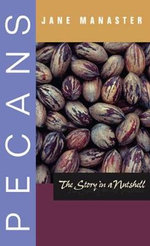 Pecans : The Story in a Nutshell - Jane Manaster