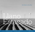 Llano Estacado : An Island in the Sky - Stephen Bogener