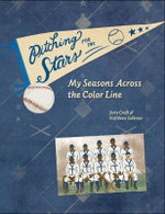 Pitching for the Stars : My Seasons Across the Color Line - Jerry Craft