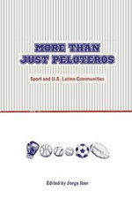 More Than Just Peloteros : Sport and U.S. Latino Communities