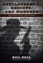 Skullduggery, Secrets, and Murders : The 1894 Wells Fargo Scam That Backfired - Bill Neal