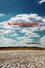 The Land of Rain Shadow : Horned Toad, Texas - Joyce Gibson Roach