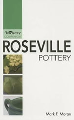 Roseville Pottery Warmans Companion :  Warman's Companion - M. Moran
