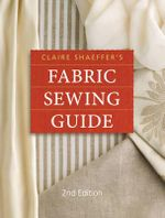 Claire Shaeffer's Fabric Sewing Guide : Tailoring Techniques - Claire B. Shaeffer