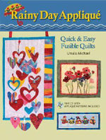 Rainy Day Applique : Quick & Easy Fusible Quilts - Ursula Michael