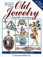 Answers to Questions About Old Jewelry : 1840-1950 - C.Jeanenne Bell