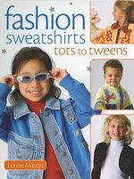 Fashion Sweatshirts Tots to Tweens - Lorine Mason