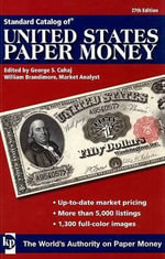 Standard Catalog of United States Paper Money - George S Cuhaj