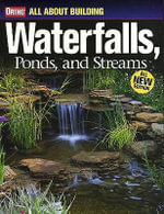 All About Building Waterfalls, Ponds, and Streams : All About Building Waterfalls, Ponds, and  Streams