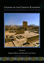 Coinage of the Caravan Kingdoms : Studies in Ancient Arabian Monetization - Martin Huth