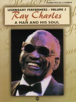 A Ray Charles -- A Man and His Soul : Piano/Vocal/Chords - Ray Charles