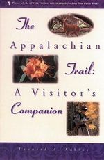 Appalachian Trail Visitors' Guide - Leonard M. Adkins