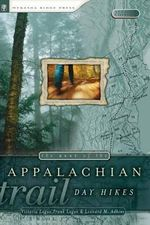 The Best of the Appalachian Trail : Day Hikes - Victoria Logue