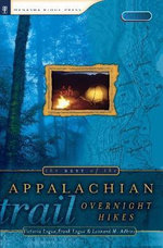 The Best of the Appalachian Trail : Overnight Hikes - Victoria Logue