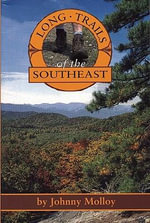 Long Trails of the Southeast - Johnny Molloy
