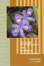 Wildflowers of Blue Ridge and Great Smoky Mountains - Leonard M Adkins