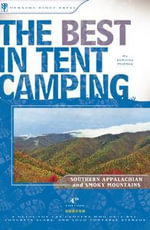 The Best in Tent Camping : Southern Appalachian and Smoky Mountains: A Guide for Car Campers Who Hate RVs, Concrete Slabs, and Loud Portable Stereos - Johnny Molloy