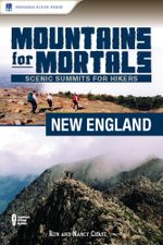 Mountains for Mortals : New England: Scenic Summits for Hikers - Ron Chase