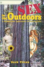 Sex in the Outdoors : A Humorous Approach to Recreation - Buck Tilton