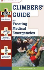 Climbers' Guide to Treating Medical Emergencies - Patrick Brighton