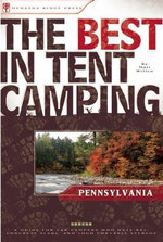 The Best in Tent Camping : Pennsylvania: A Guide for Car Campers Who Hate RVs, Concrete Slabs, and Loud Portable Stereos - Matt Willen