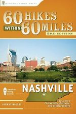 60 Hikes Within 60 Miles: Nashville : Including Clarksville, Columbia, Gallatin, and Murfreesboro - Johnny Molloy
